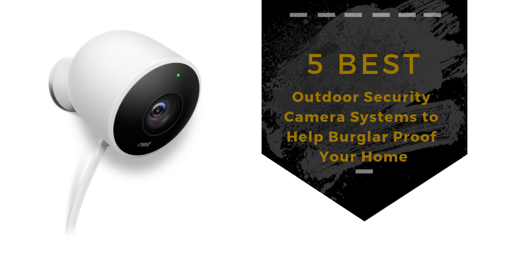 5 best outdoor security camera systems to help burglar proof your home snap goods. Black Bedroom Furniture Sets. Home Design Ideas